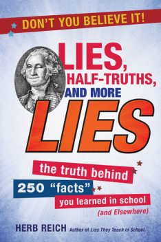 Lies, Half-Truths, and More Lies, Herb Reich