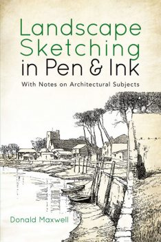 Landscape Sketching in Pen and Ink, Donald Maxwell