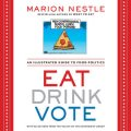 Eat Drink Vote, Marion Nestle