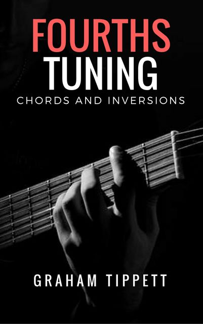 Fourths Tuning Chords and Inversions, Graham Tippett
