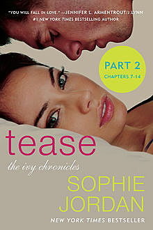 Tease (Part Two: Chapters 7 – 14), Sophie Jordan