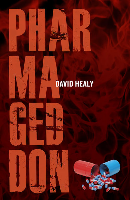 Pharmageddon, David Healy