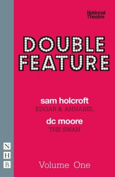 Double Feature: One (NHB Modern Plays), Sam Holcroft, DC Moore