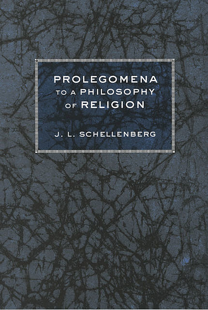 Prolegomena to a Philosophy of Religion, J.L. Schellenberg
