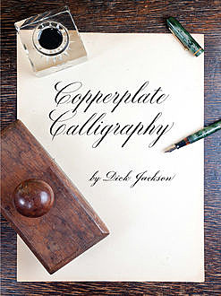 Copperplate Calligraphy, Dick Jackson