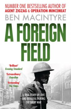 A Foreign Field (Text Only), Ben Macintyre