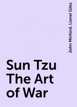 Sun Tzu The Art of War, Lionel Giles, John Minford