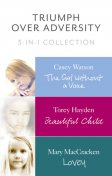 Triumph Over Adversity 3-in-1 Collection, Mary MacCracken, Casey Watson, Torey Hayden