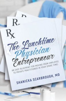 The Lunchtime Physician Entrepreneur, Shanicka Scarbrough