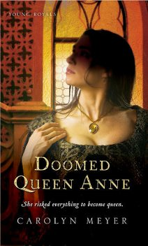 Doomed Queen Anne, Carolyn Meyer