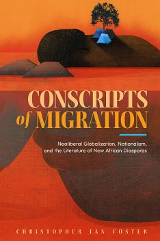 Conscripts of Migration, Christopher Ian Foster