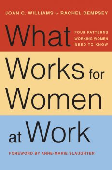 What Works for Women at Work, Joan C.Williams, Rachel Dempsey