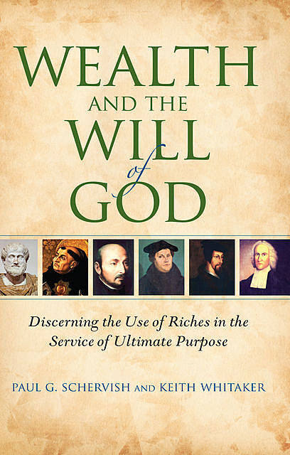 Wealth and the Will of God, Albert Keith Whitaker, Paul G. Schervish