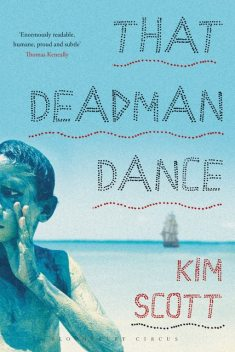That Deadman Dance, Kim Scott