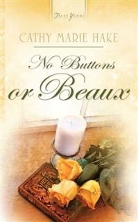 No Buttons Or Beaux, Cathy Marie Hake