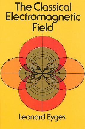 The Classical Electromagnetic Field, Leonard Eyges