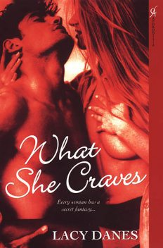 What She Craves, Lacy Danes