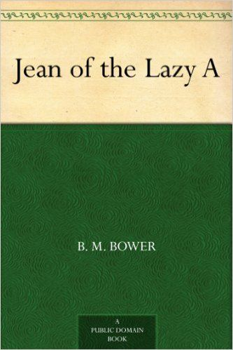 Jean of the Lazy A, B.M.Bower