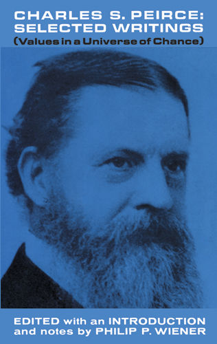 Charles S. Peirce, Selected Writings, Charles S.Peirce