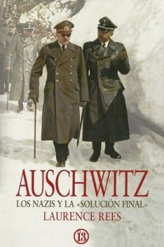 Auschwitz, Laurence Rees