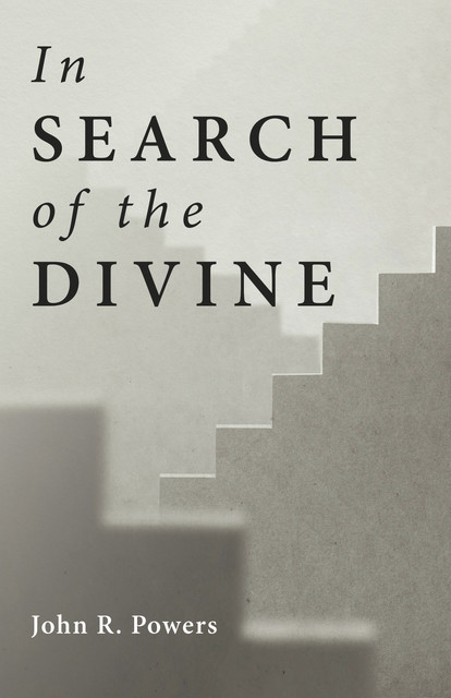 In Search of the Divine, John Powers