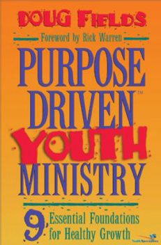Purpose Driven Youth Ministry, Doug Fields