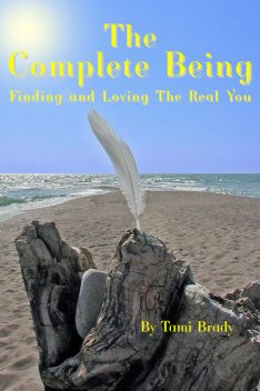 The Complete Being, Tami Brady