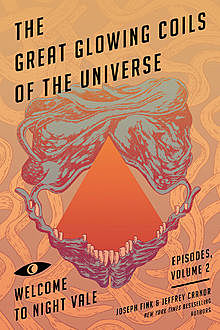 The Great Glowing Coils of the Universe, Joseph Fink, Jeffrey Cranor