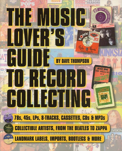 The Music Lover's Guide to Record Collecting, Dave Thompson