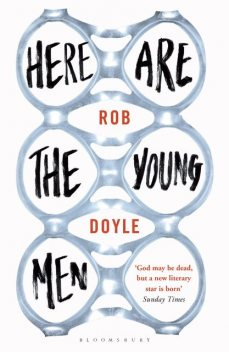 Here Are the Young Men, Rob Doyle