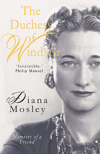 The Duchess of Windsor, Diana Mitford, Lady Mosley