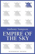 Empire of the Sky, Anthony Sampson