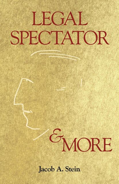 Legal Spectator & More, Jacob A. Stein