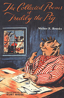 The Collected Poems of Freddy the Pig, Walter R. Brooks