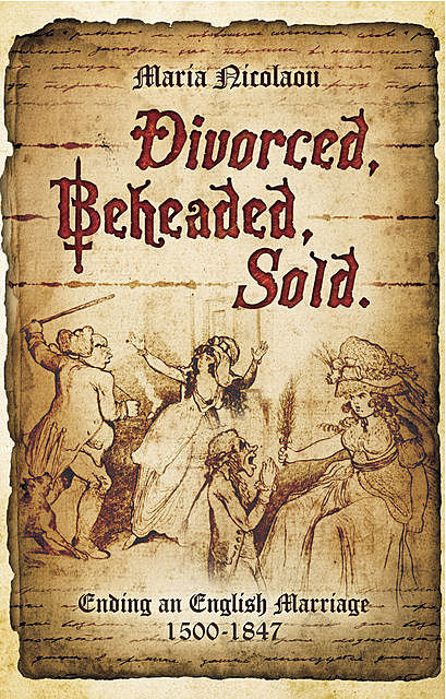 Divorced, Beheaded, Sold, Maria Nicolaou