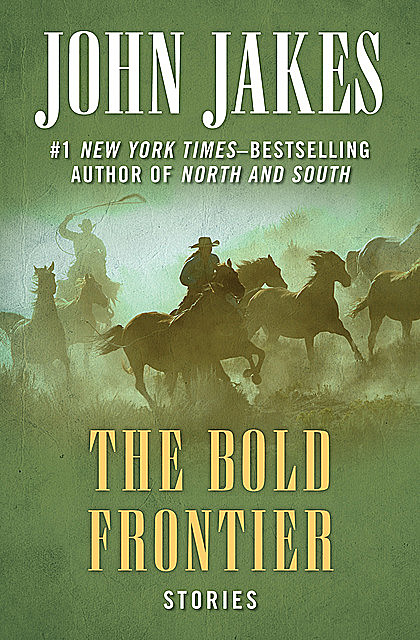 The Bold Frontier, John Jakes