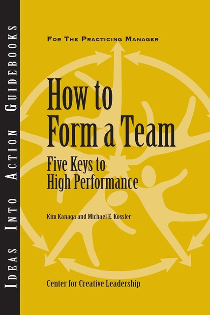 How to Form a Team, Kim Kanaga, Michael E.Kossler