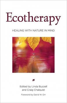 Ecotherapy, Craig Chalquist, Edited by Linda Buzzell
