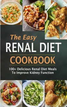 The Easy Renal Diet Cookbook, Jean Simmons