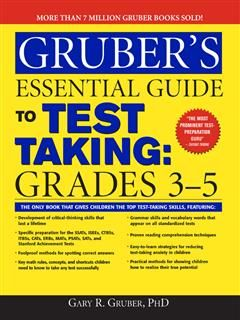 Gruber's Essential Guide to Test Taking: Grades 3–5, Gary Gruber