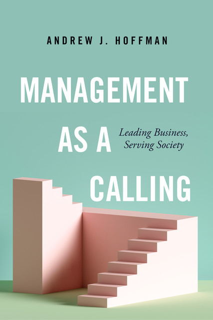 Management as a Calling, Andrew J. Hoffman