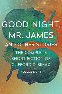 Good Night, Mr. James, Clifford Simak