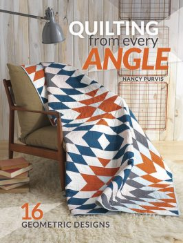 Quilting From Every Angle, Nancy Purvis