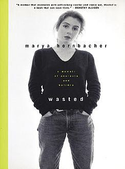 Wasted, Marya Hornbacher