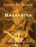Maranatha: A Nora Kelly Novel, Larry M.Rosen