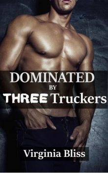 Dominated By Three Truckers, Virginia Bliss