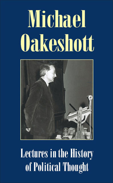 Lectures in the History of Political Thought, Michael Oakeshott