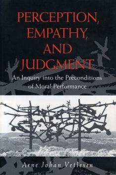 Perception, Empathy, and Judgment, Arne Johan Vetlesen