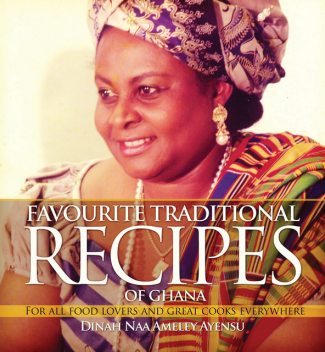 Favourite Traditional Recipes of Ghana, Dina Naa Ameley Ayensu