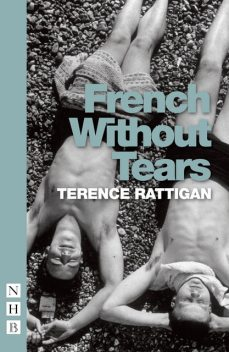 French Without Tears, Terence Rattigan